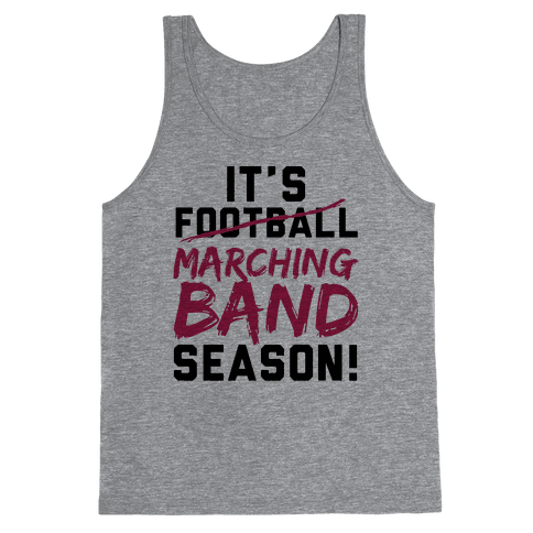 It's Marching Band Season Tank Top