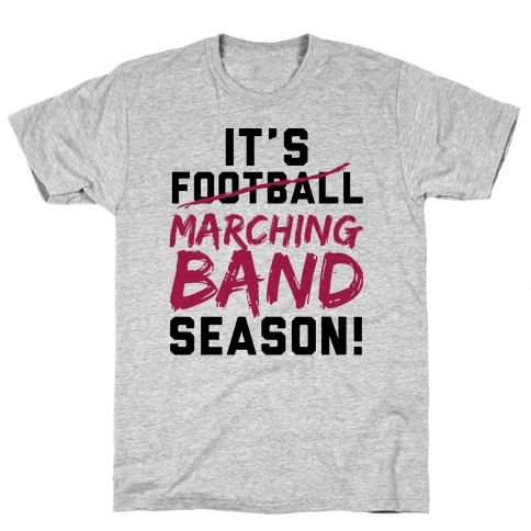 It's Marching Band Season Mens T-Shirt
