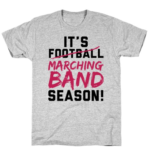 It's Marching Band Season T-Shirt