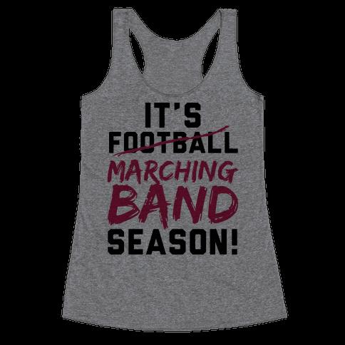 It's Marching Band Season Racerback Tank Top