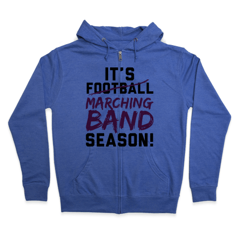It's Marching Band Season Zip Hoodie