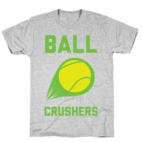 Ball Crushers T-Shirt