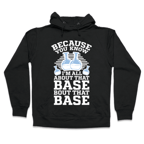All About that Base Hooded Sweatshirt