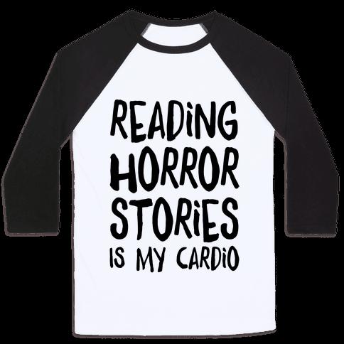 Reading Horror Stories Is My Cardio Baseball Tee