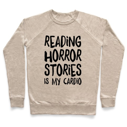 Reading Horror Stories Is My Cardio Crewneck Sweatshirt | LookHUMAN