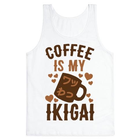 Coffee Is My Ikigai Tank Top