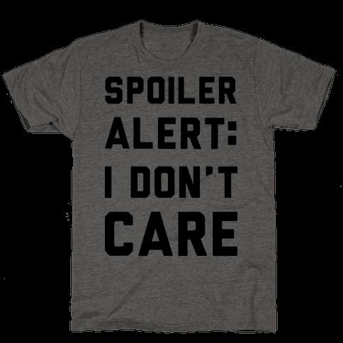 Spoiler Alert I Don't Care