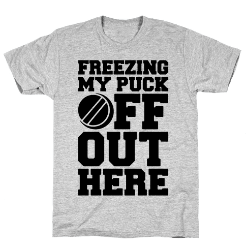 Freezing My Puck Off Mens T-Shirt