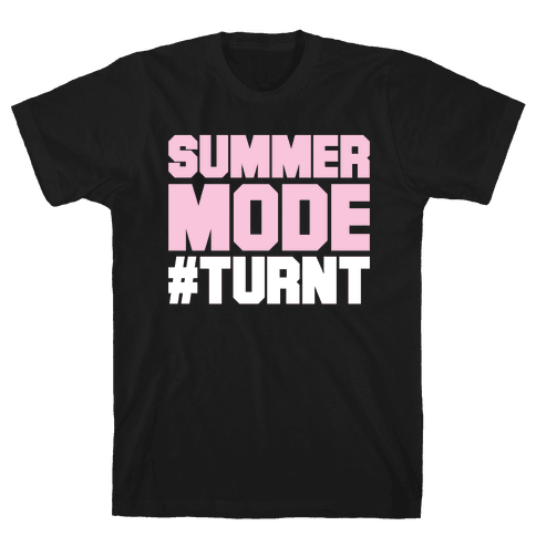 Summer Mode Turnt Mens T-Shirt