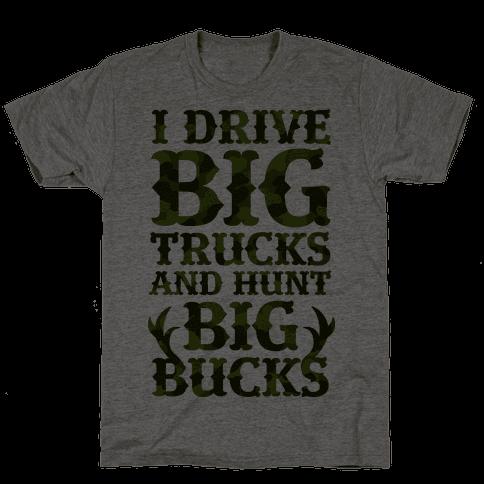 I Drive Big Trucks & Hunt Big Bucks