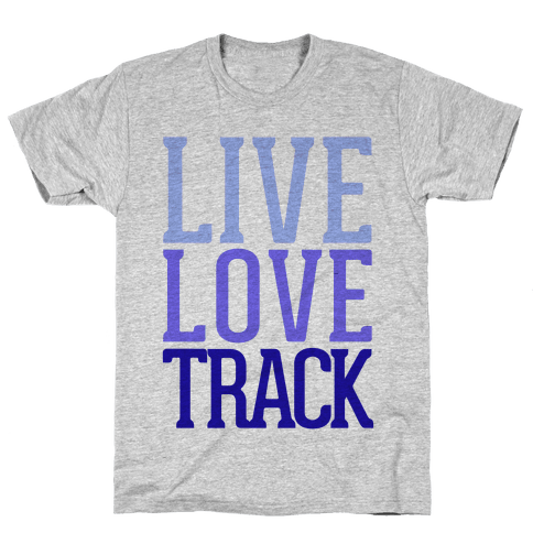 Live Love Track Mens T-Shirt