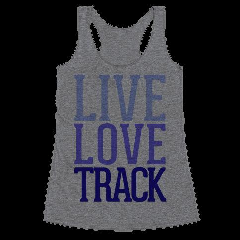 Live Love Track Racerback Tank Top