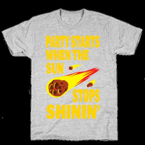 Party Starts When the Sun Stops Shinin' (women's tee) Mens T-Shirt
