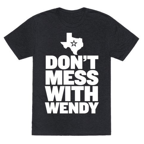 Don't Mess With Wendy