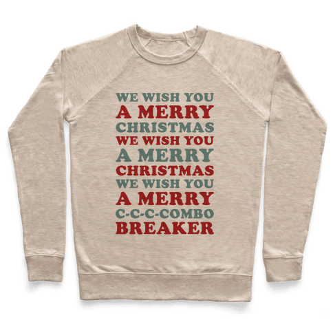 We Wish You A Merry Christmas C-C-C-Combo Breaker Pullover