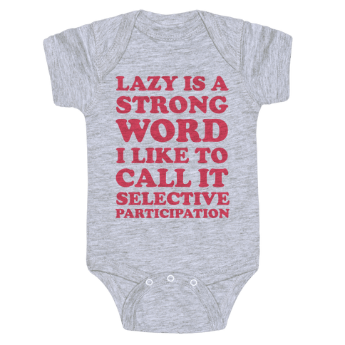 Lazy Is A Strong Word Baby Onesy