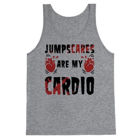 Jumpscares Are My Cardio Tank Top