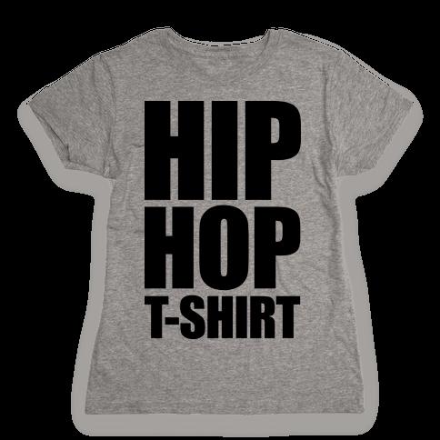 Hip Hop T-Shirt Womens T-Shirt