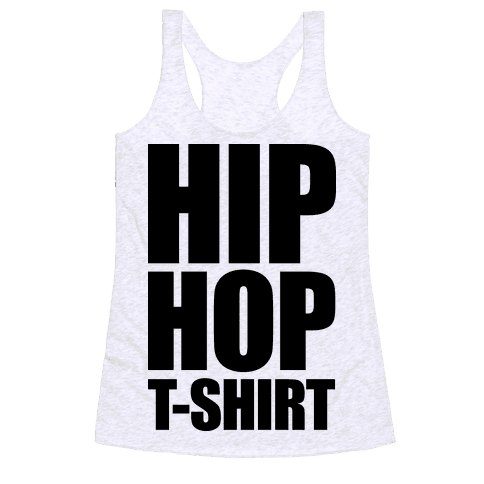 Hip Hop T-Shirt Racerback Tank Top