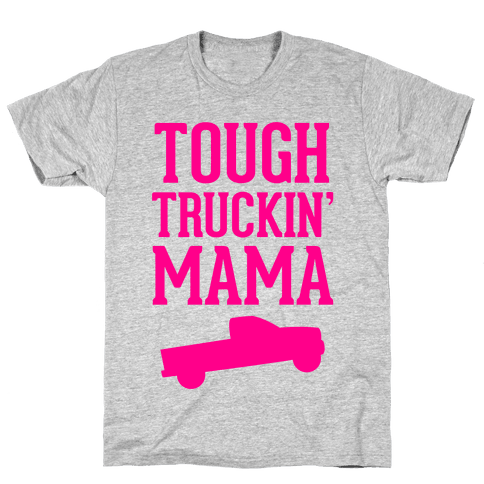 Tough Truckin' Mama Mens T-Shirt