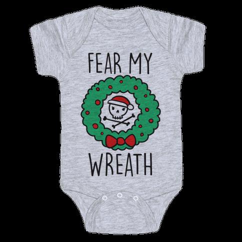 Fear My Wreath Baby Onesy