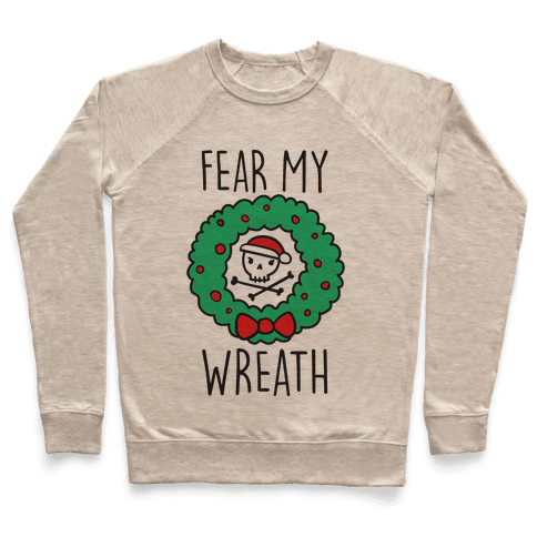 Fear My Wreath Pullover