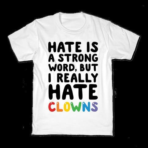 I Hate Clowns Kids T-Shirt
