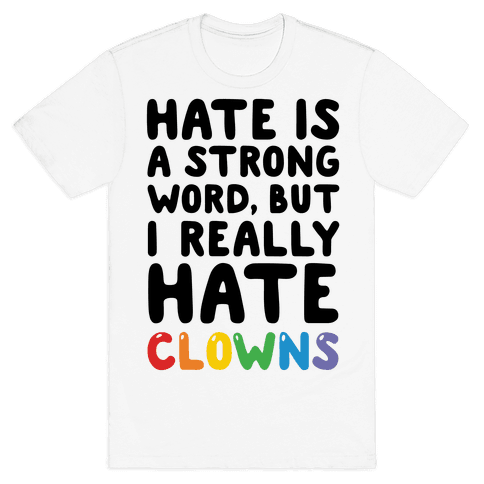I Hate Clowns Mens T-Shirt