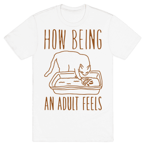 How Being An Adult Feels Mens T-Shirt