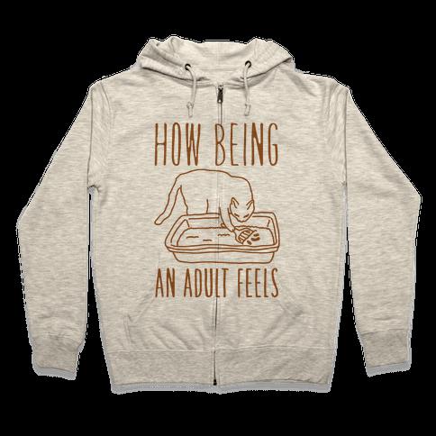 How Being An Adult Feels Zip Hoodie