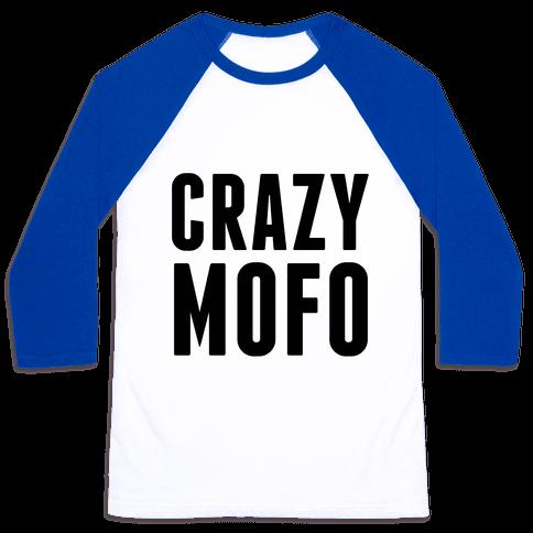 CrazyMofo Baseball Tee