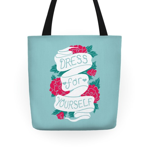Dress For Yourself Tote