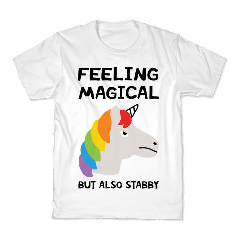 Feeling Magical But Also Stabby Kids T-Shirt