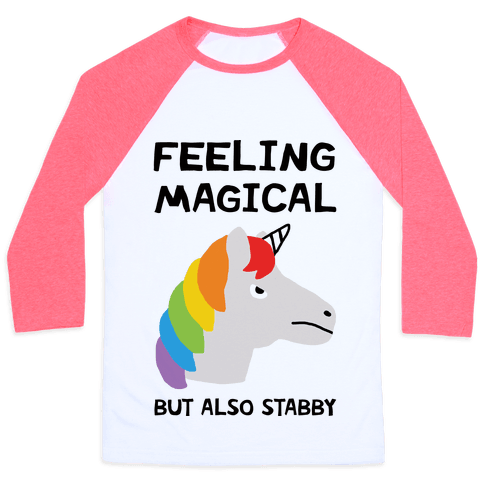 Feeling Magical But Also Stabby Baseball Tee