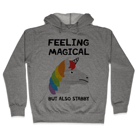 Feeling Magical But Also Stabby Hooded Sweatshirt
