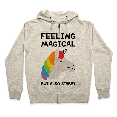 Feeling Magical But Also Stabby Zip Hoodie