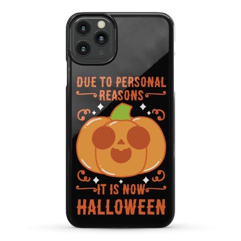 Due To Personal Reasons It Is Now Halloween Pumpkin (Orange) Phone Case