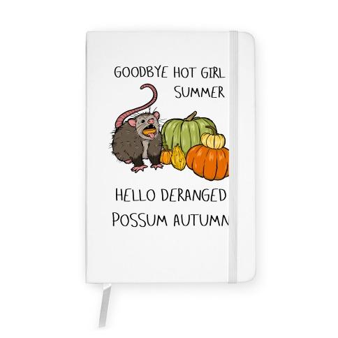Goodbye Hot Girl Summer Hello Deranged Possum Autumn Notebook