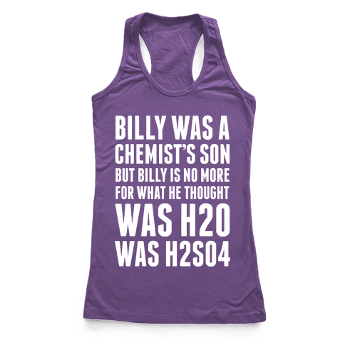 Billy Was A Chemist's Son Racerback Tank Top