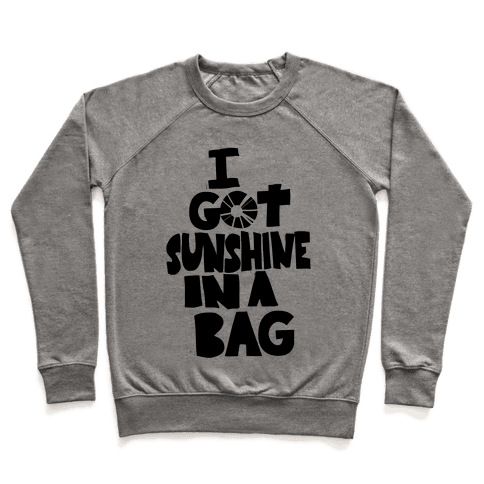 I Got Sunshine in a Bag Pullover