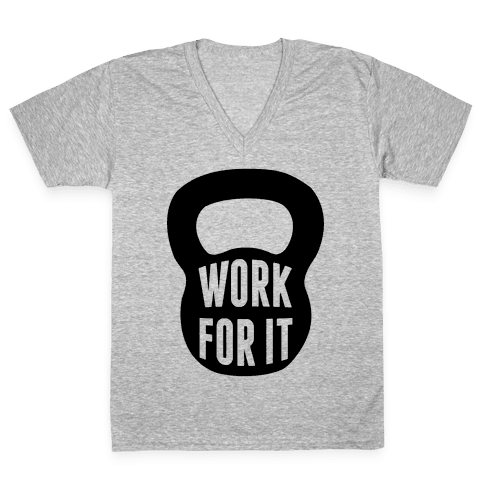 Work For It V-Neck Tee Shirt