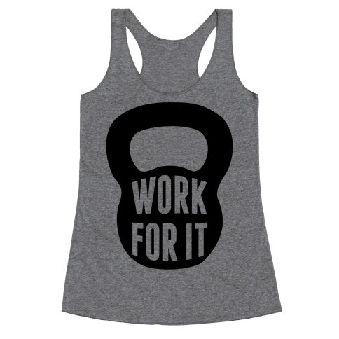 Work For It Racerback Tank Top