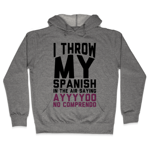 Spanish Homework Hooded Sweatshirt