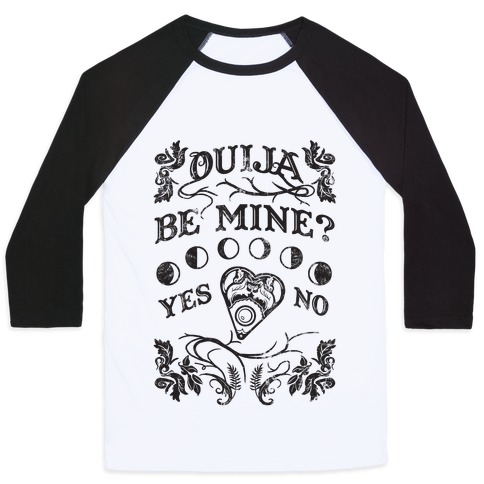 Ouija Be Mine? Baseball Tee