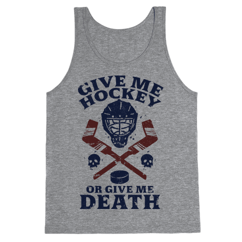 Give Me Hockey Or Give Me Death Tank Top