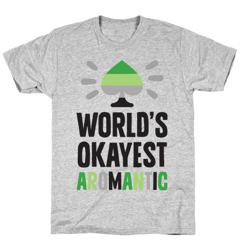 World's Okayest Aromantic T-Shirt