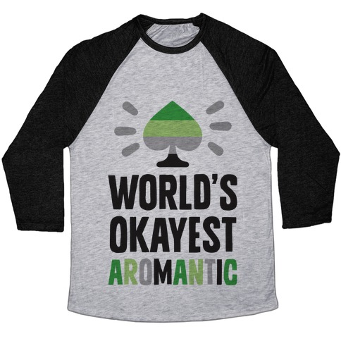 World's Okayest Aromantic Baseball Tee