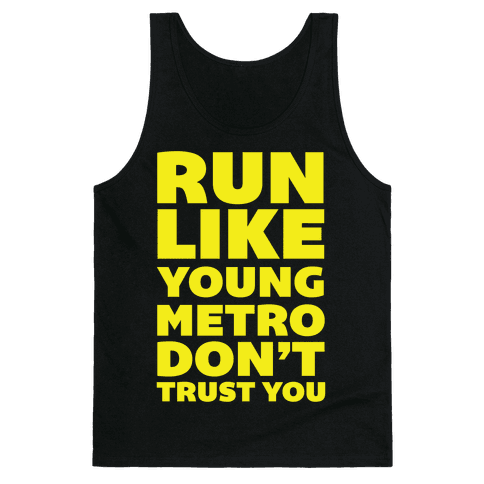 Run Like Young Metro Don't Trust You Tank Top