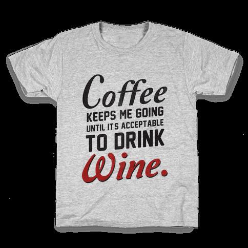 Coffee Keeps Me Going Kids T-Shirt
