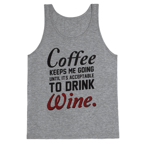 Coffee Keeps Me Going Tank Top